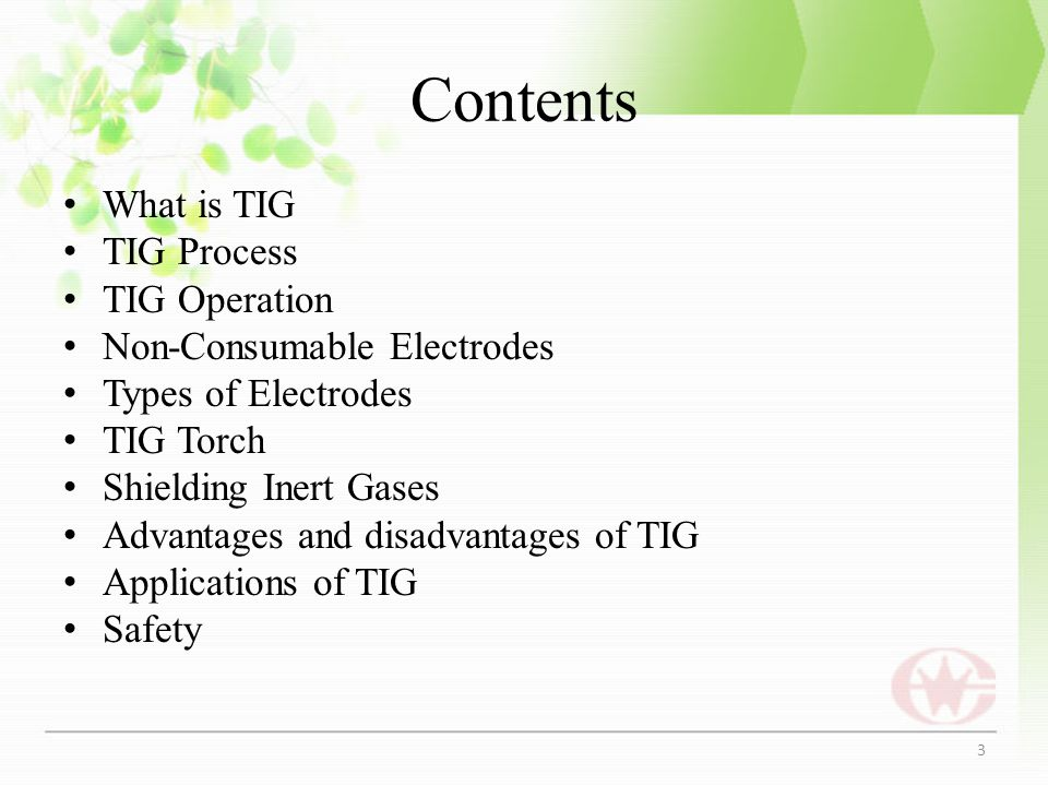 Contents What is TIG TIG Process TIG Operation