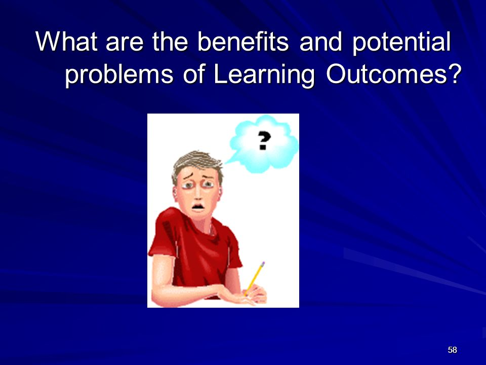 What are the benefits and potential problems of Learning Outcomes