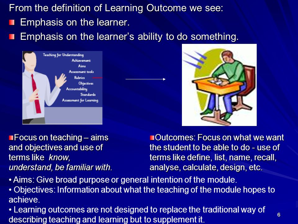 From the definition of Learning Outcome we see: