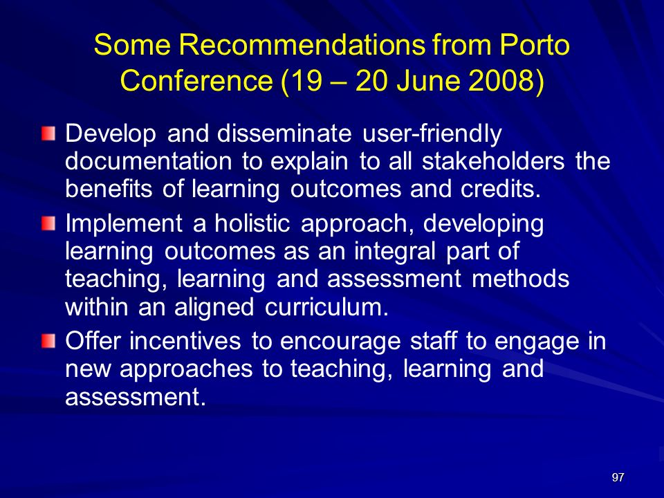 Some Recommendations from Porto Conference (19 – 20 June 2008)