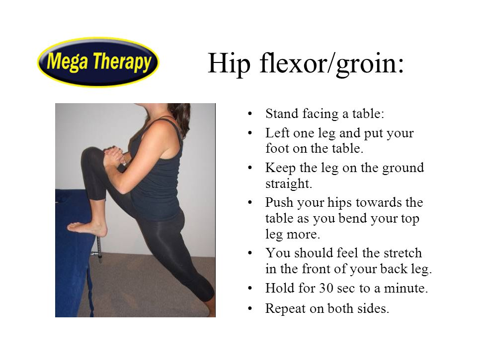 Hip flexor/groin: Stand facing a table: