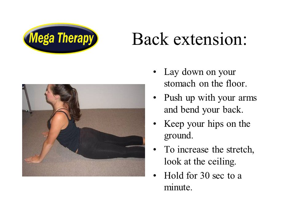 Back extension: Lay down on your stomach on the floor.