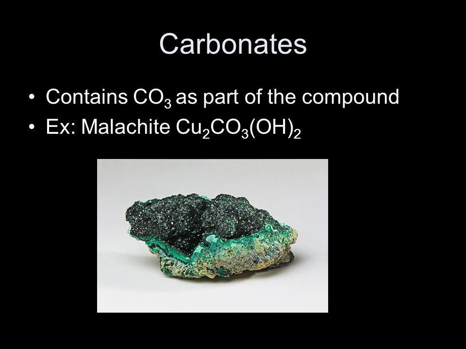 Carbonates Contains CO3 as part of the compound