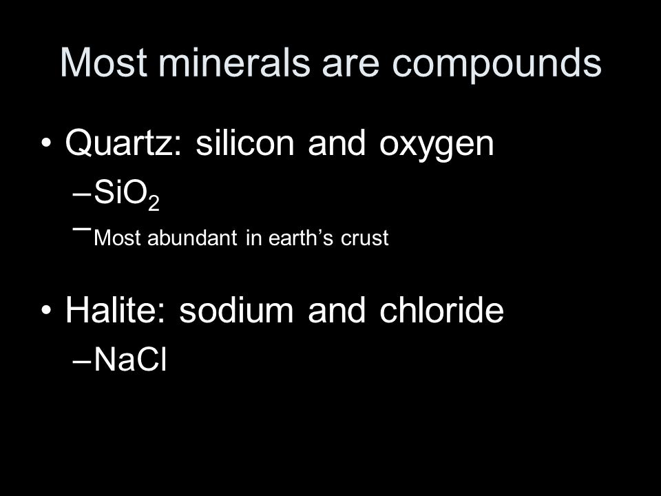 Most minerals are compounds