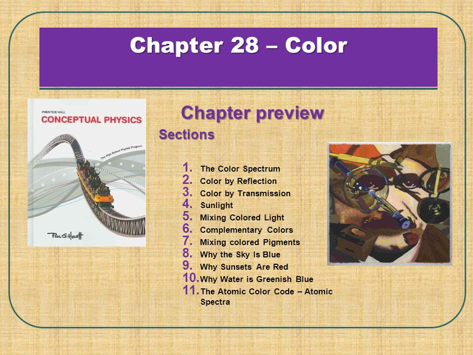 Chapter 28 – Color Chapter preview Sections The Color Spectrum