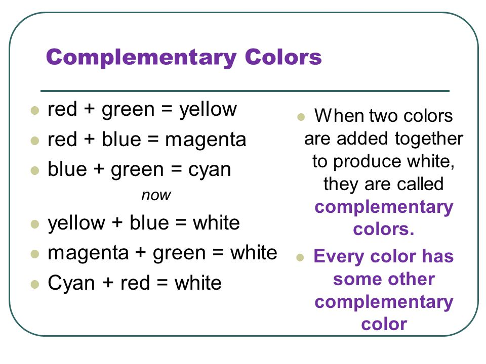 Every color has some other complementary color