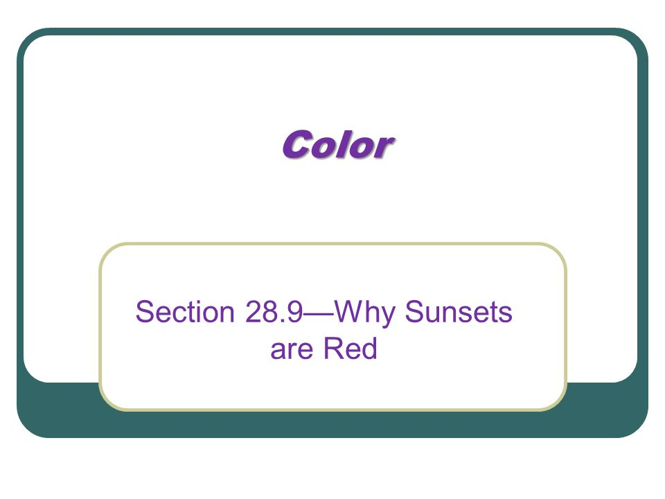Section 28.9—Why Sunsets are Red
