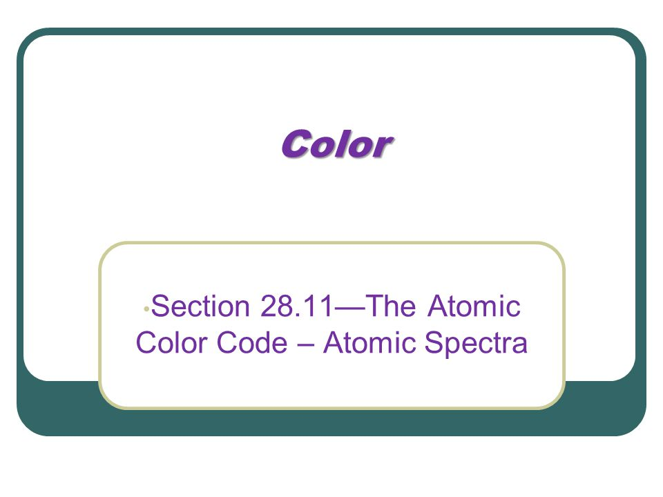 Section 28.11—The Atomic Color Code – Atomic Spectra
