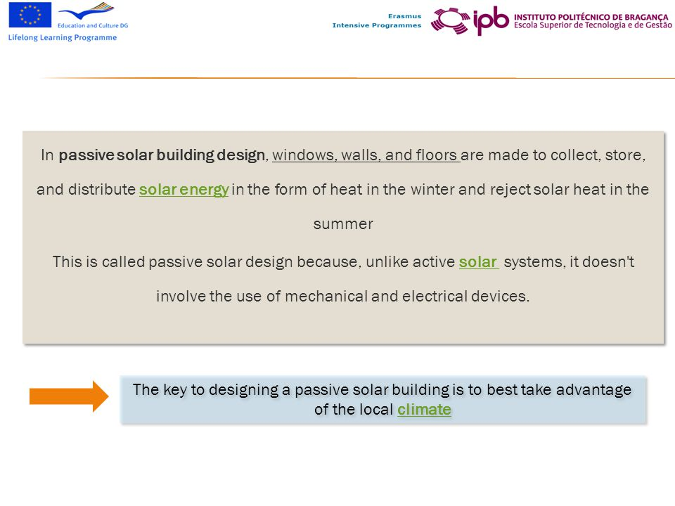 In passive solar building design, windows, walls, and floors are made to collect, store, and distribute solar energy in the form of heat in the winter and reject solar heat in the summer This is called passive solar design because, unlike active solar systems, it doesn t involve the use of mechanical and electrical devices.