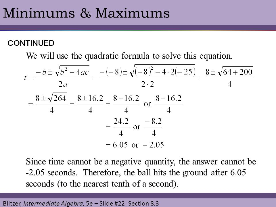 Minimums & Maximums CONTINUED. We will use the quadratic formula to solve this equation.