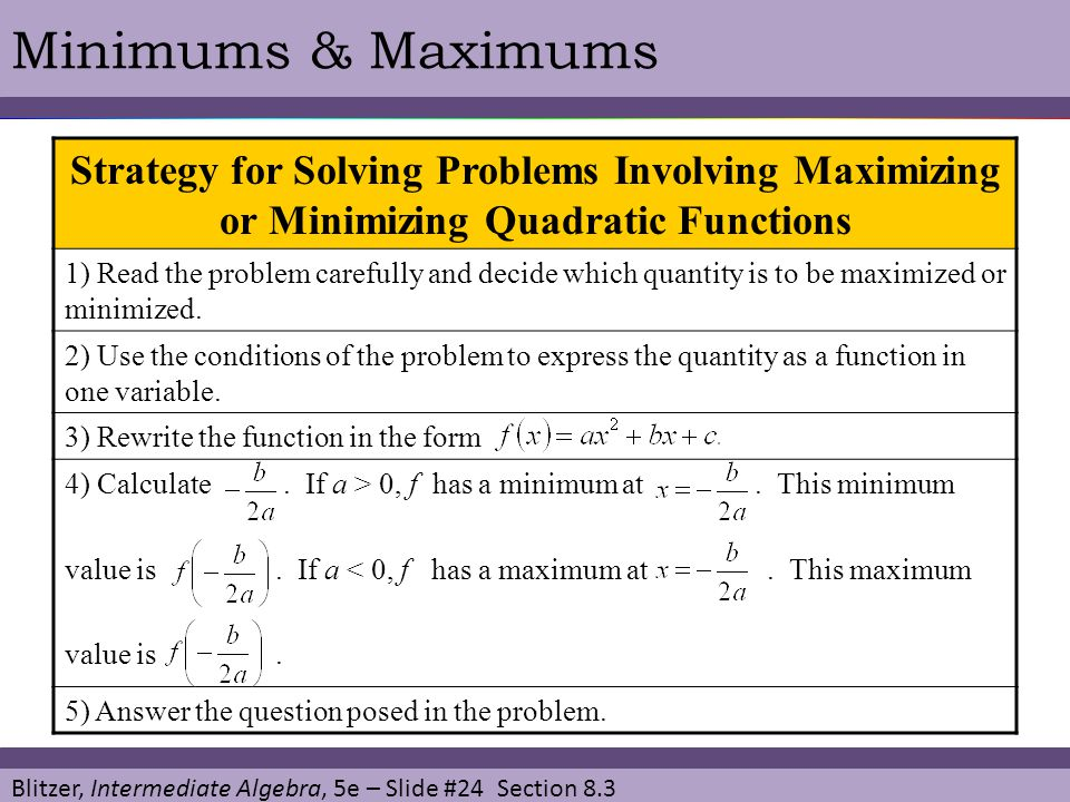 Minimums & Maximums Strategy for Solving Problems Involving Maximizing or Minimizing Quadratic Functions.