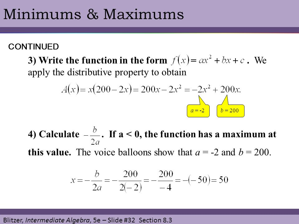 Minimums & Maximums CONTINUED. 3) Write the function in the form . We apply the distributive property to obtain.