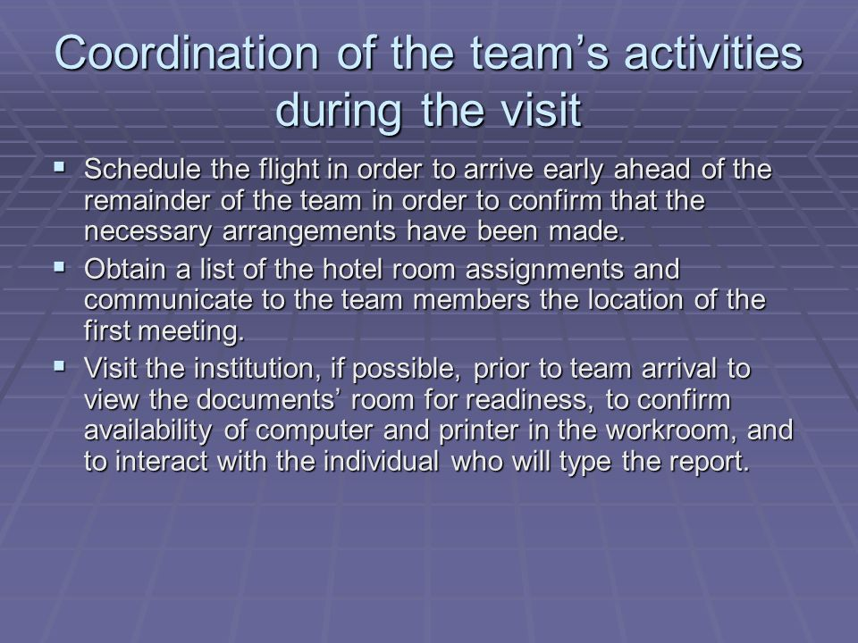 Coordination of the team's activities during the visit