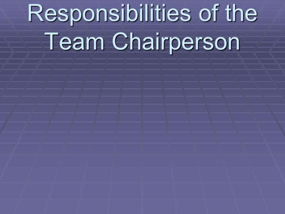 Responsibilities of the Team Chairperson