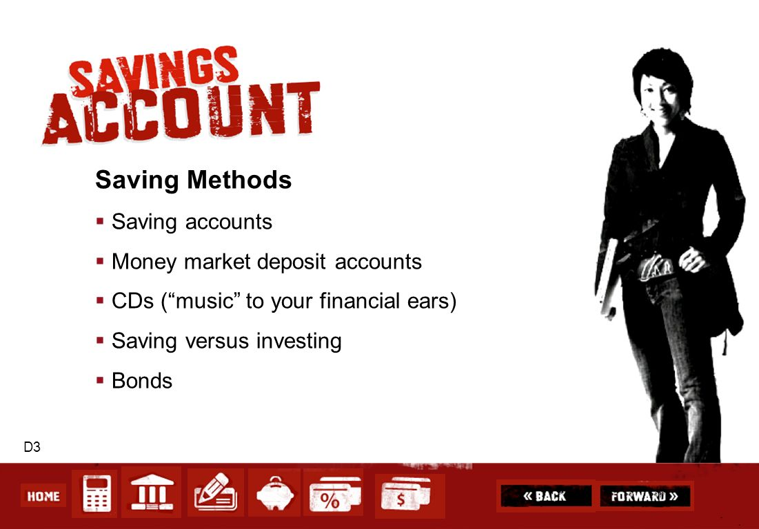 Saving Methods Saving accounts Money market deposit accounts