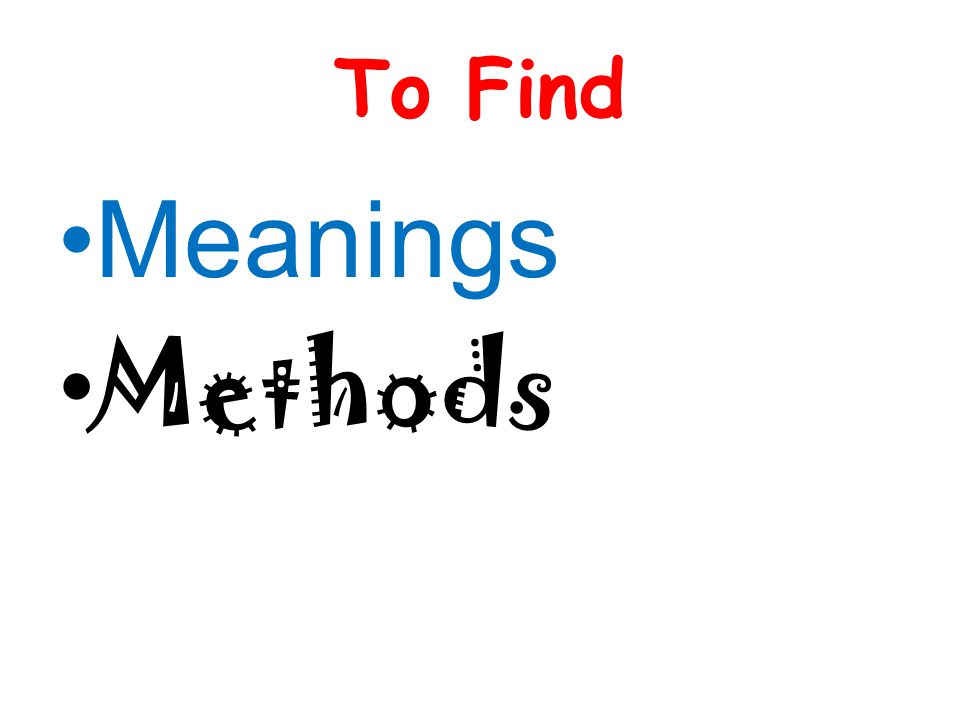 To Find Meanings Methods