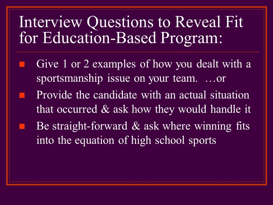 Interview Questions to Reveal Fit for Education-Based Program: