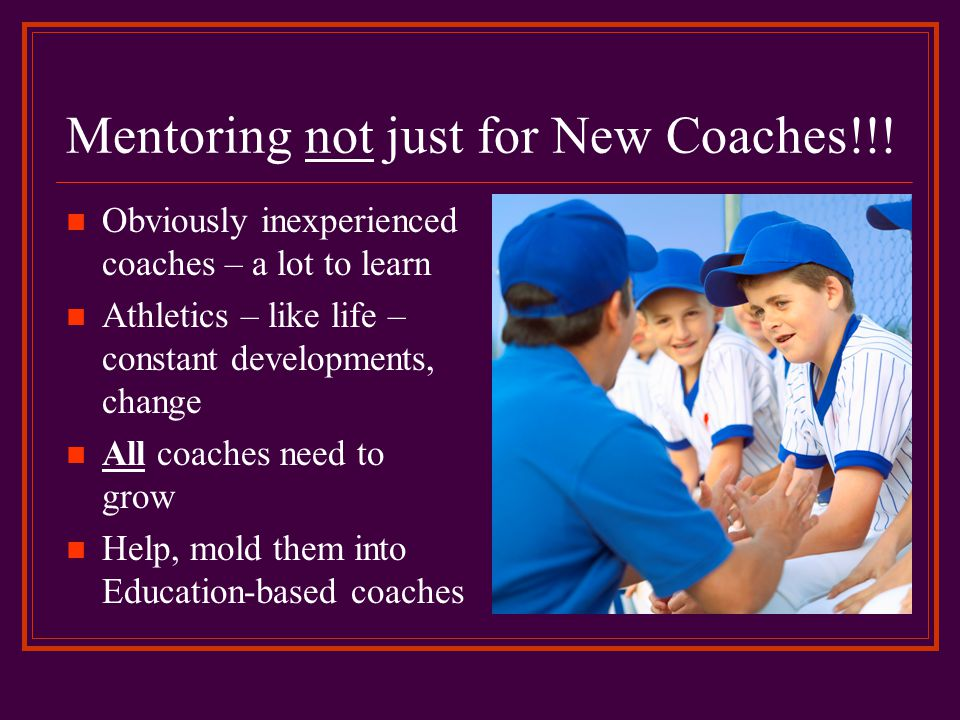 Mentoring not just for New Coaches!!!