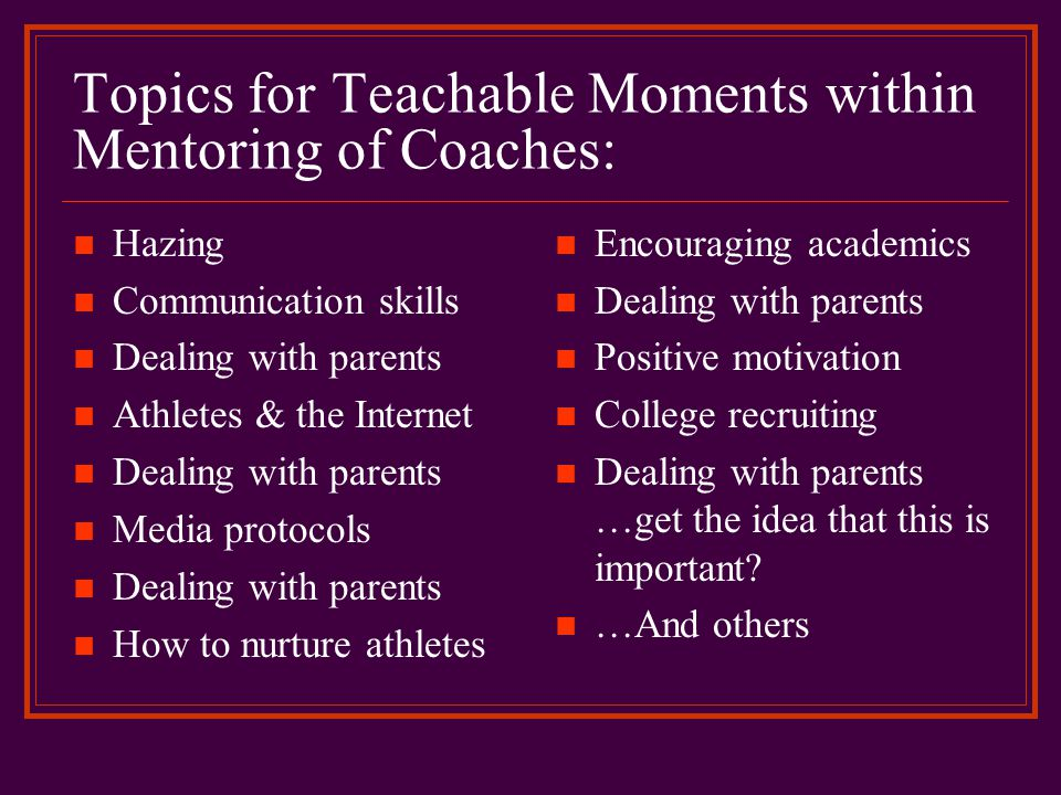 Topics for Teachable Moments within Mentoring of Coaches:
