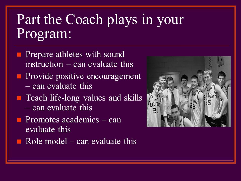 Part the Coach plays in your Program: