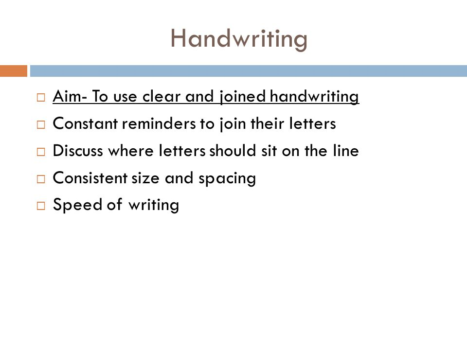 Handwriting Aim- To use clear and joined handwriting