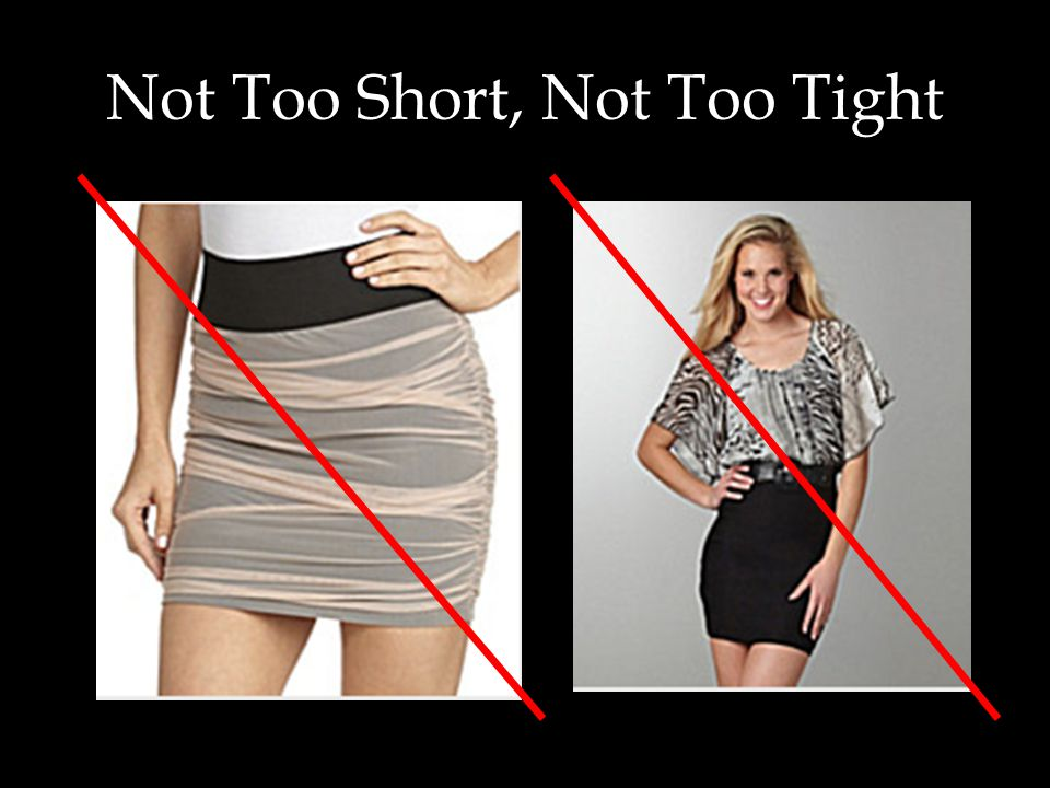 Not Too Short, Not Too Tight