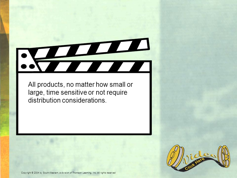 All products, no matter how small or large, time sensitive or not require distribution considerations.