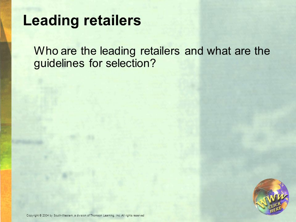 Leading retailers Who are the leading retailers and what are the guidelines for selection