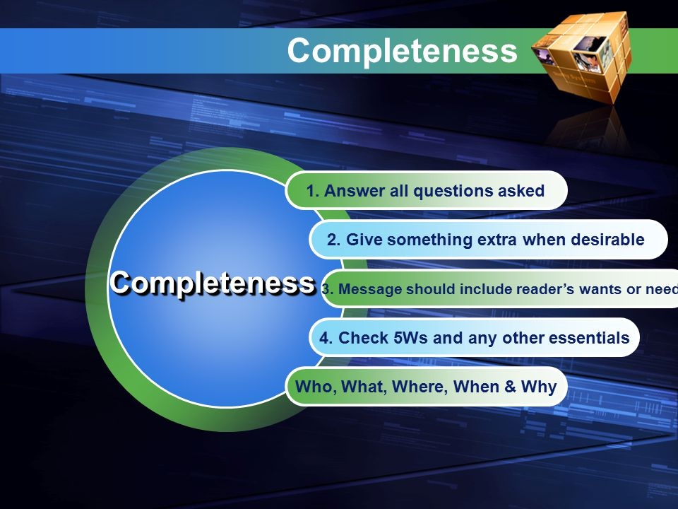 Completeness Completeness 1. Answer all questions asked