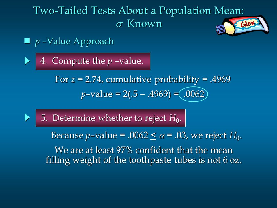 Two-Tailed Tests About a Population Mean: s Known