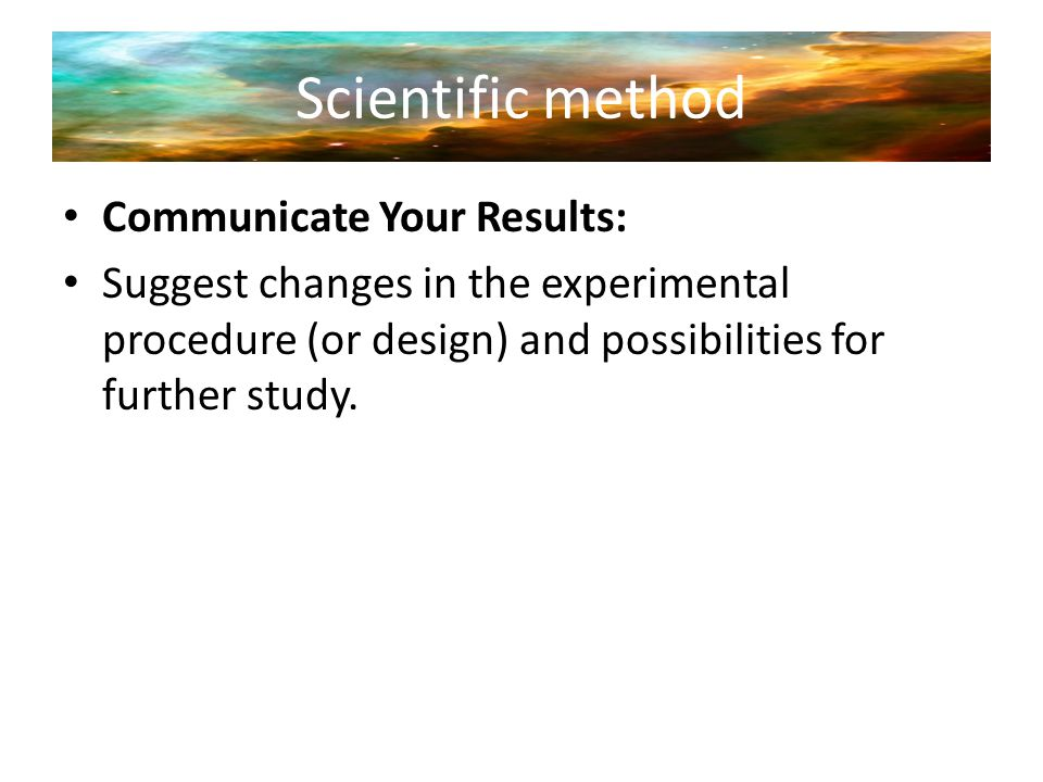 Scientific method Communicate Your Results: