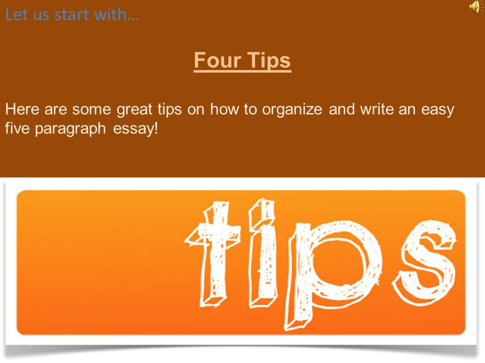 Four Tips Let us start with…