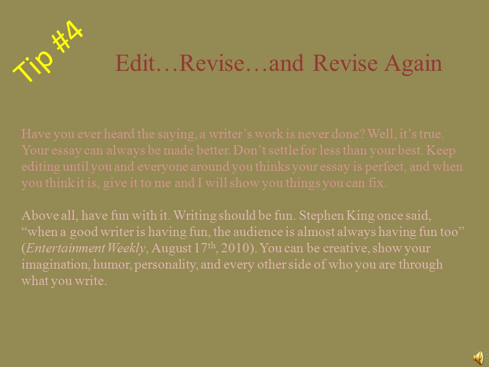 Tip #4 Edit…Revise…and Revise Again