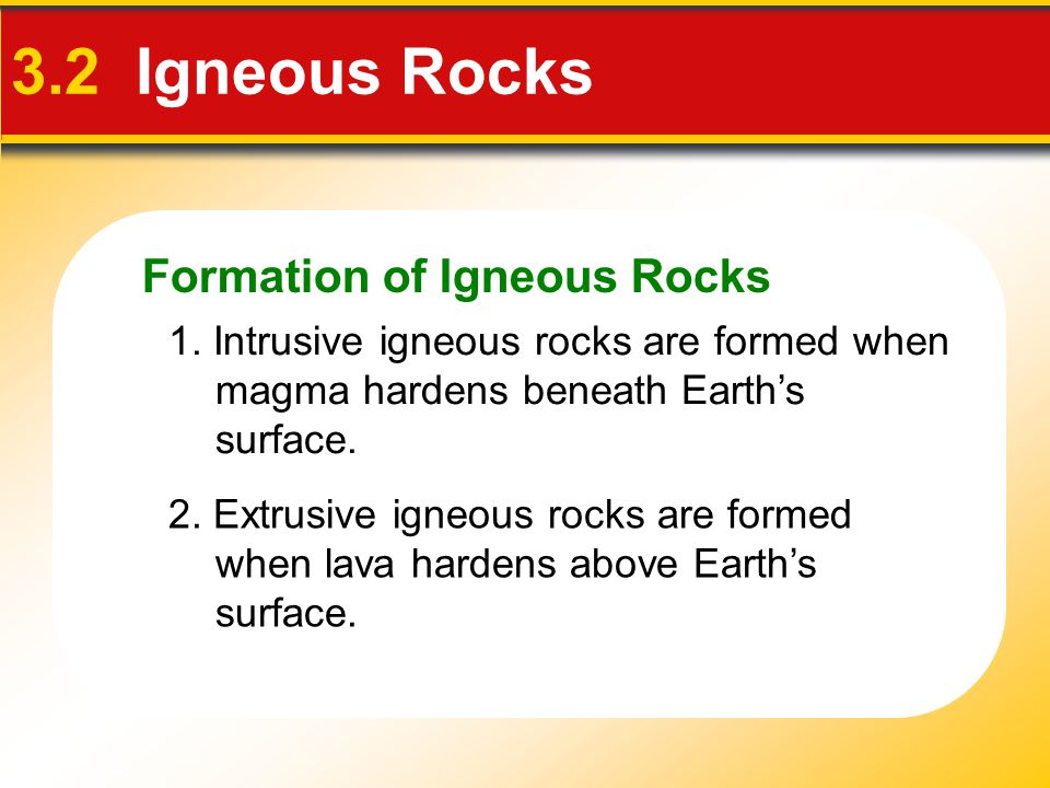 3.2 Igneous Rocks Formation of Igneous Rocks