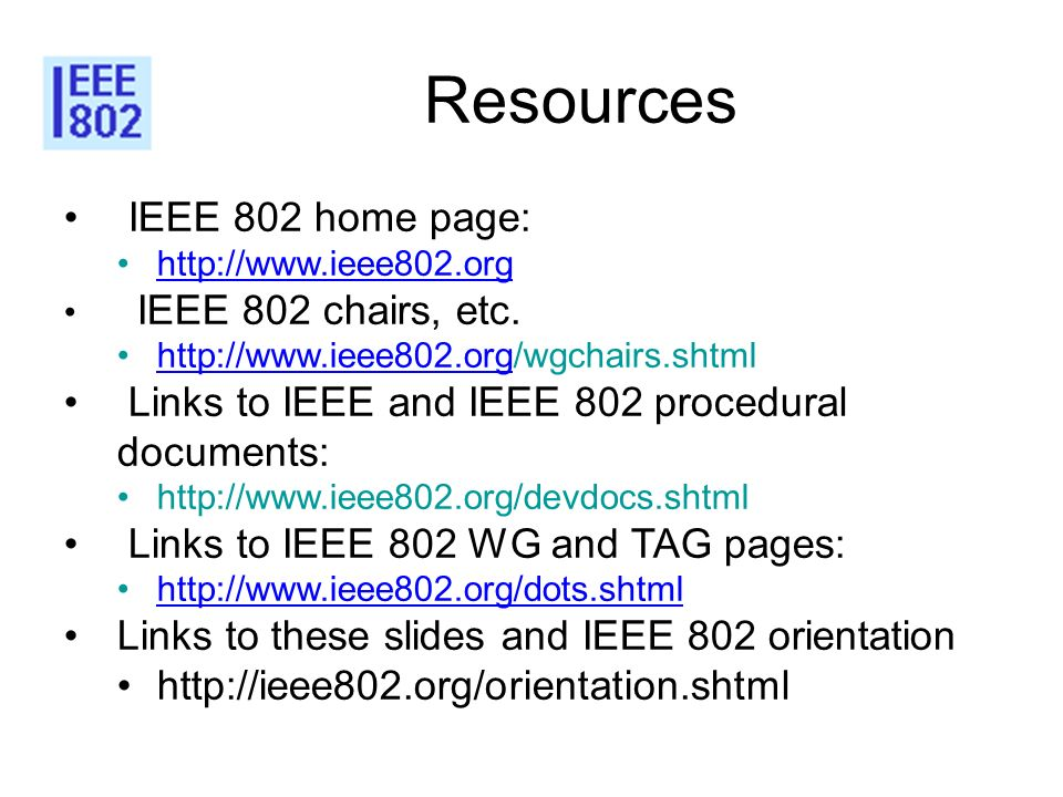 Resources IEEE 802 home page: