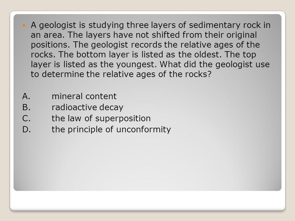 Potassium-argon radioactive dating is used to date sedimentary rock