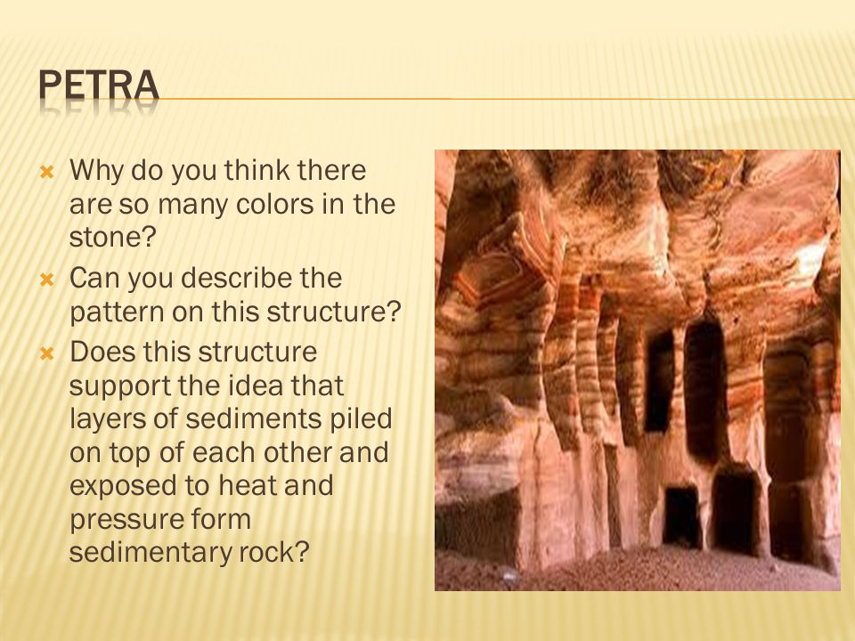 Petra Why do you think there are so many colors in the stone
