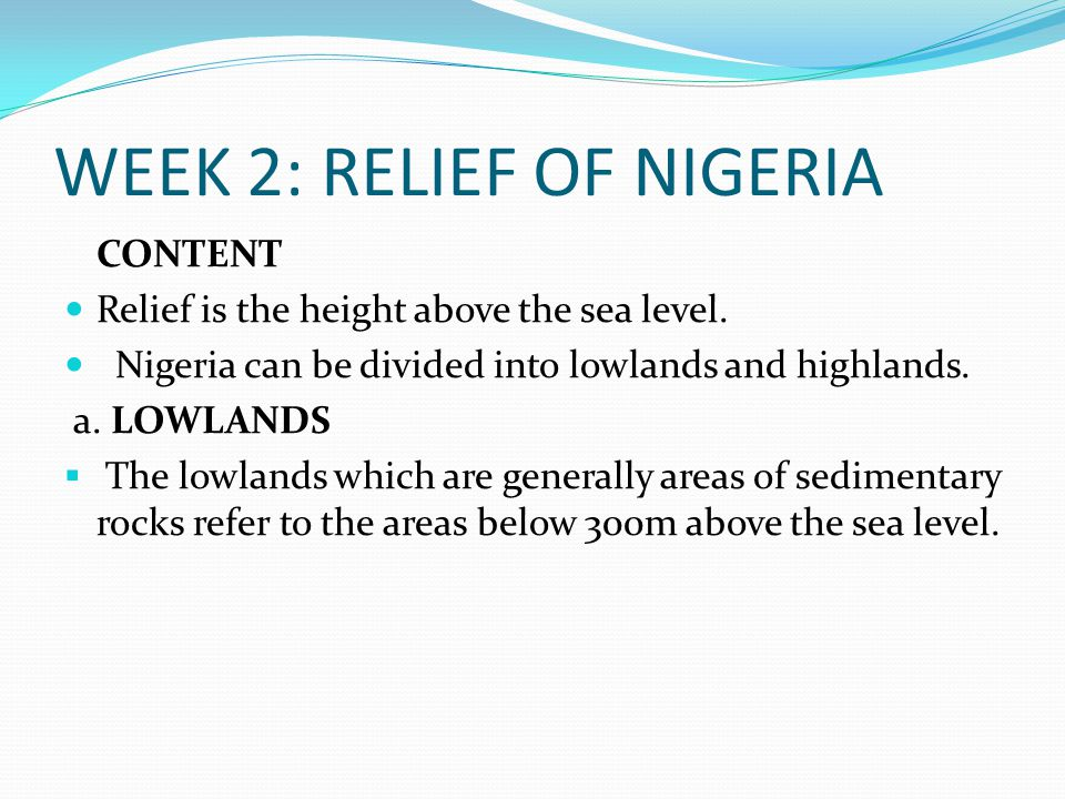 WEEK 2: RELIEF OF NIGERIA