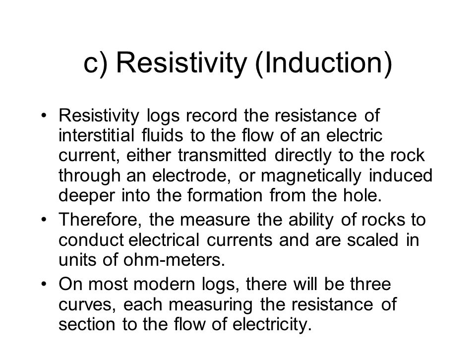 c) Resistivity (Induction)