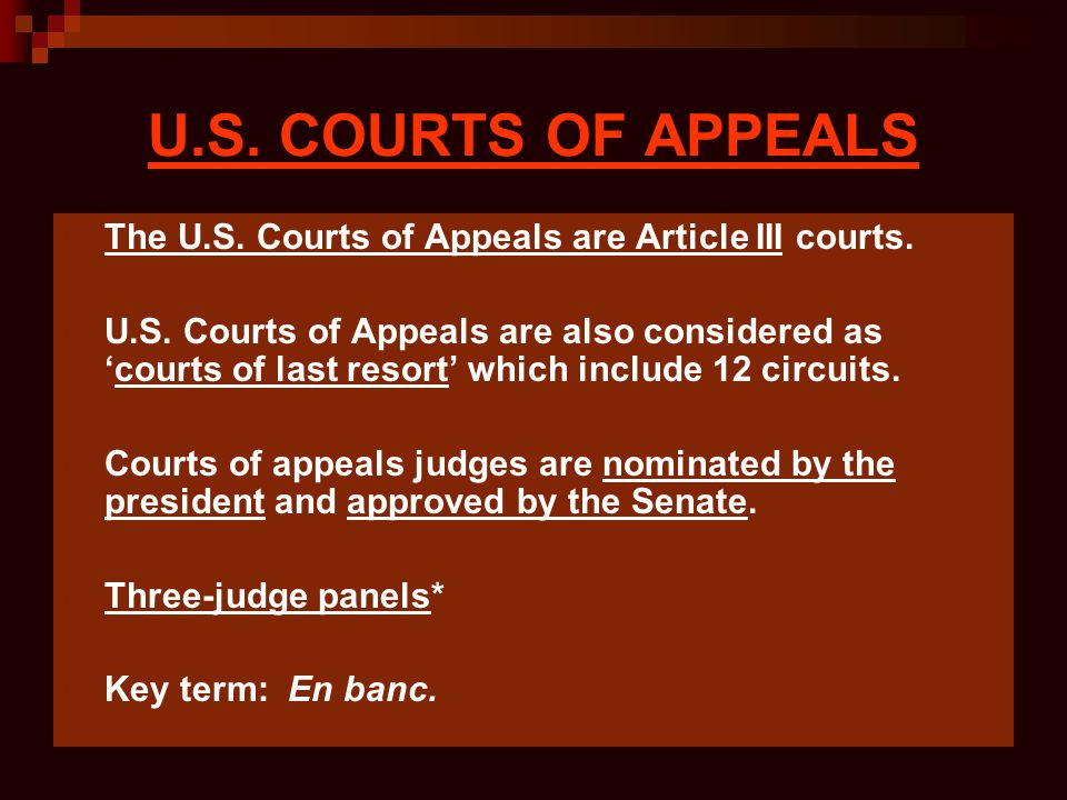 U.S. COURTS OF APPEALS The U.S. Courts of Appeals are Article III courts.