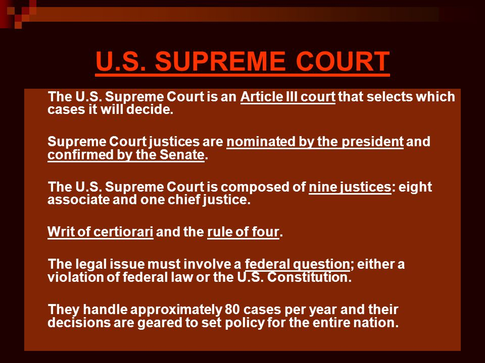 U.S. SUPREME COURT The U.S. Supreme Court is an Article III court that selects which cases it will decide.