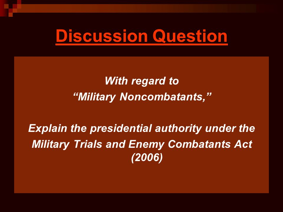 Discussion Question With regard to Military Noncombatants,