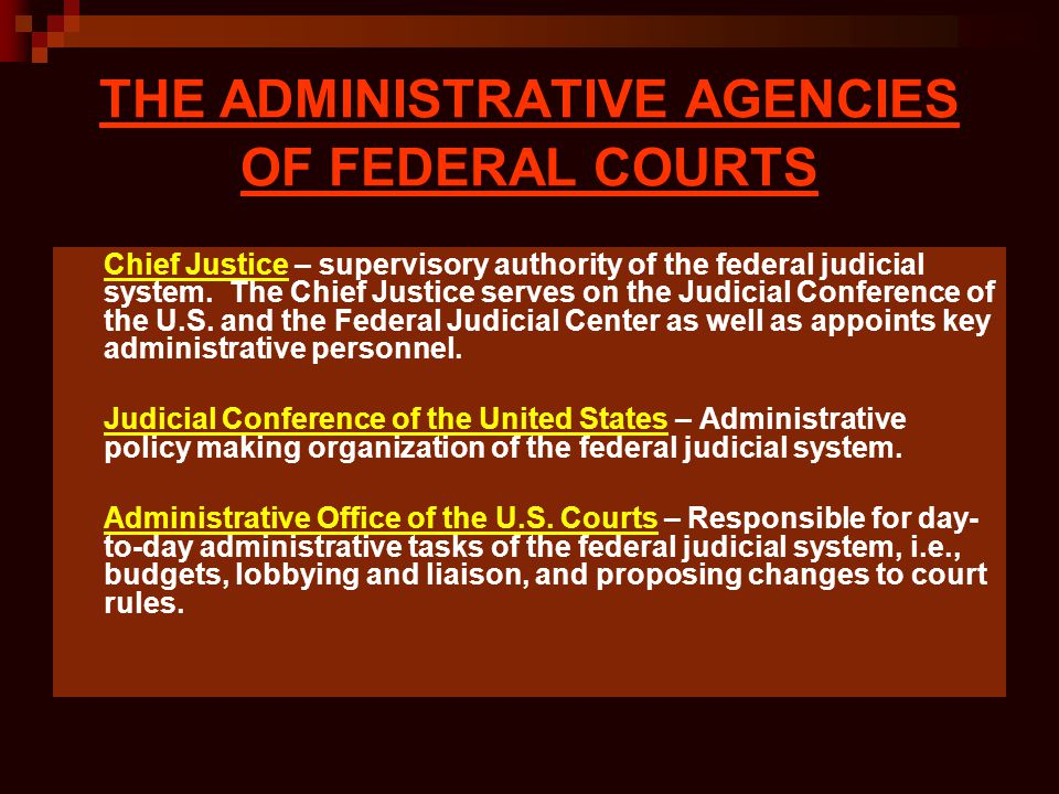 THE ADMINISTRATIVE AGENCIES OF FEDERAL COURTS