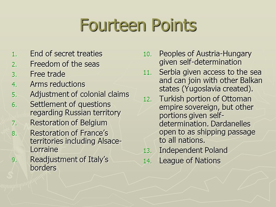 Fourteen Points End of secret treaties Freedom of the seas Free trade