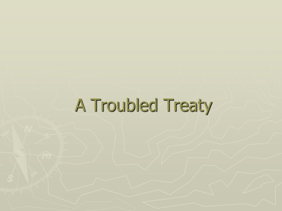A Troubled Treaty