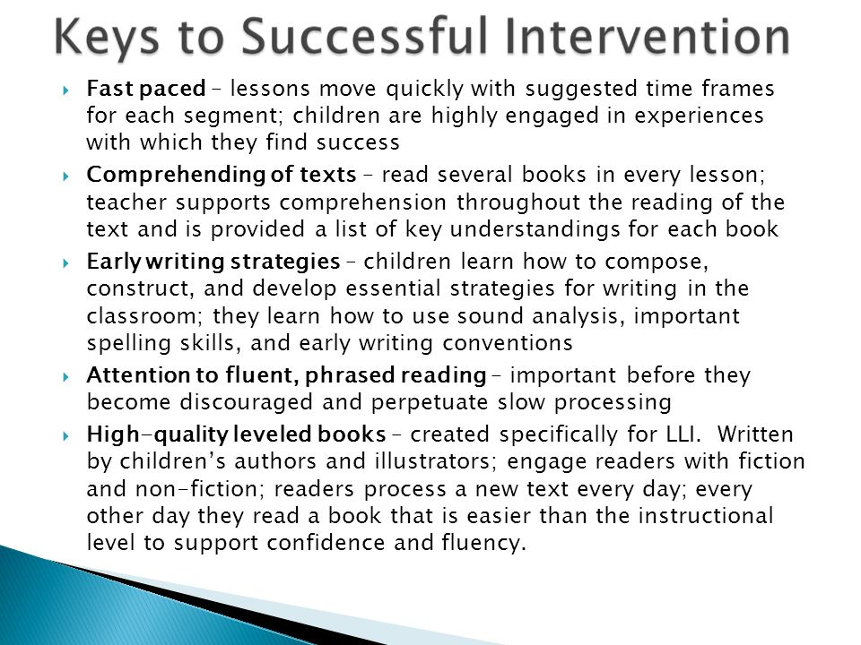 Fast paced – lessons move quickly with suggested time frames for each segment; children are highly engaged in experiences with which they find success