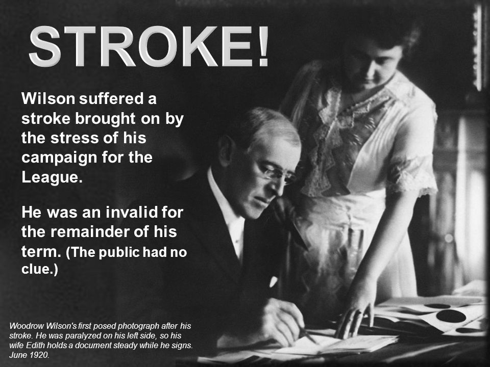 Image result for president woodrow wilson suffered a stroke