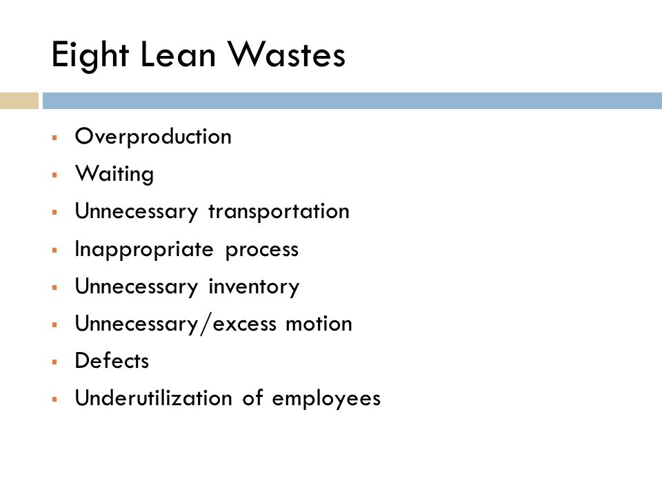 Eight Lean Wastes Overproduction Waiting Unnecessary transportation
