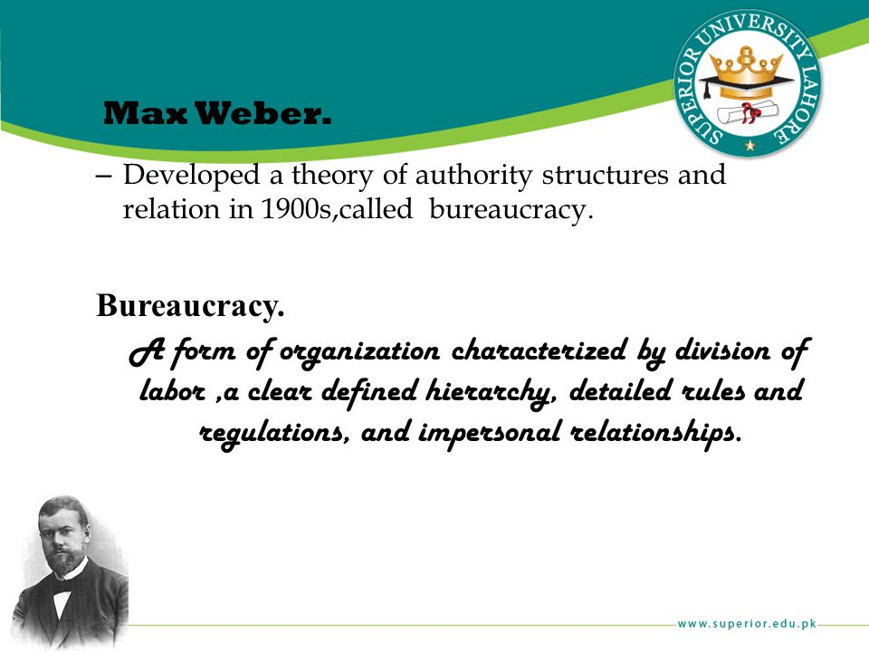 Max Weber. Developed a theory of authority structures and relation in 1900s,called bureaucracy. Bureaucracy.