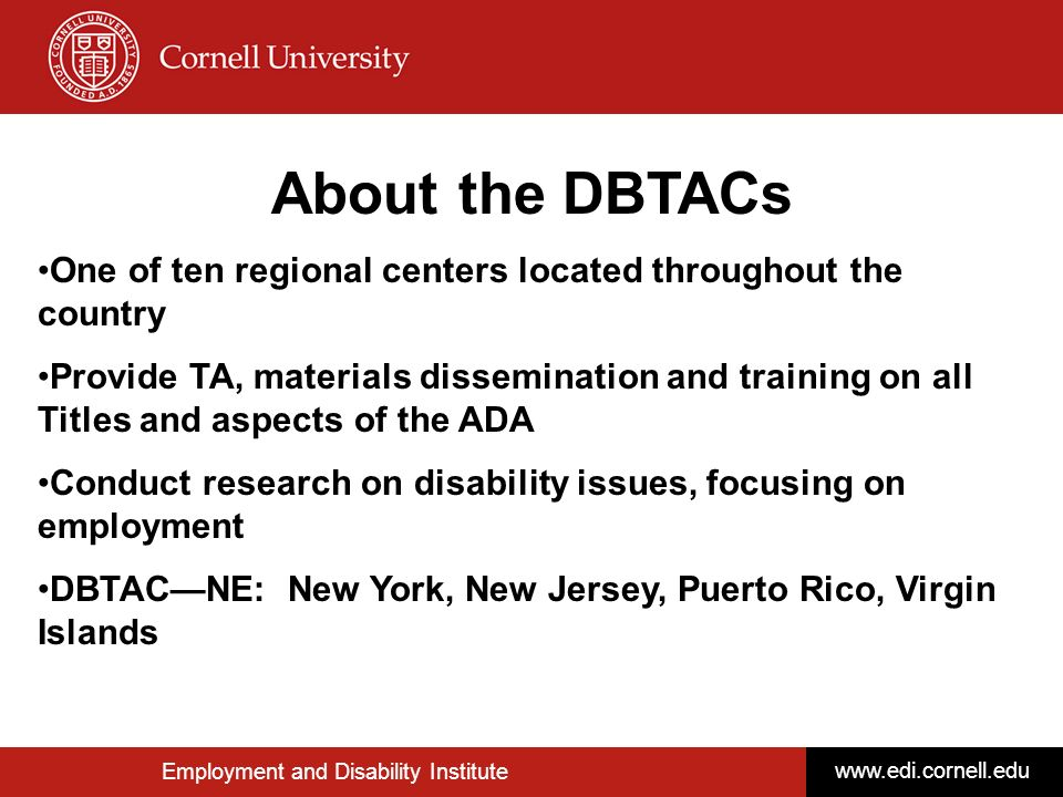 About the DBTACs One of ten regional centers located throughout the country.